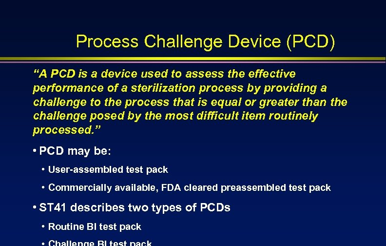 """Process Challenge Device (PCD) """"A PCD is a device used to assess the effective"""
