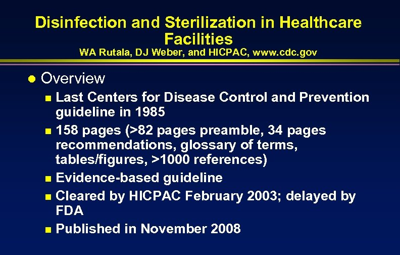 Disinfection and Sterilization in Healthcare Facilities WA Rutala, DJ Weber, and HICPAC, www. cdc.