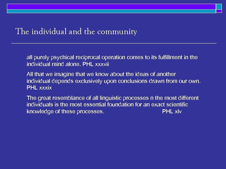 The individual and the community all purely psychical reciprocal operation comes to its fulfillment