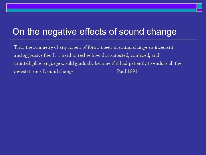 On the negative effects of sound change Thus the symmetry of any system of