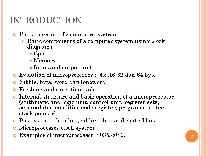 INTRODUCTION Block diagram of a computer system Basic components of a computer system using