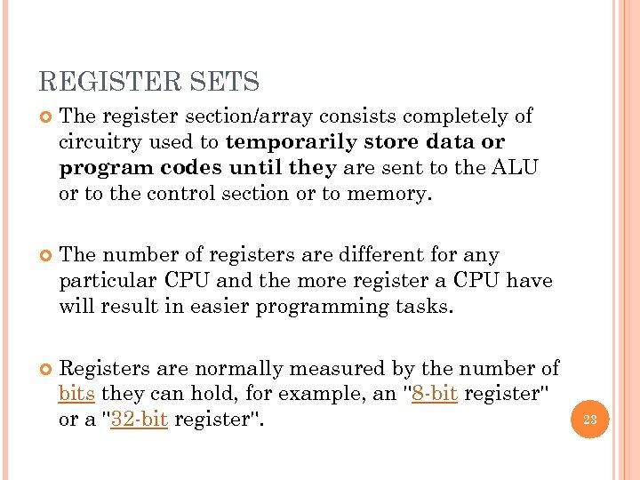 REGISTER SETS The register section/array consists completely of circuitry used to temporarily store data