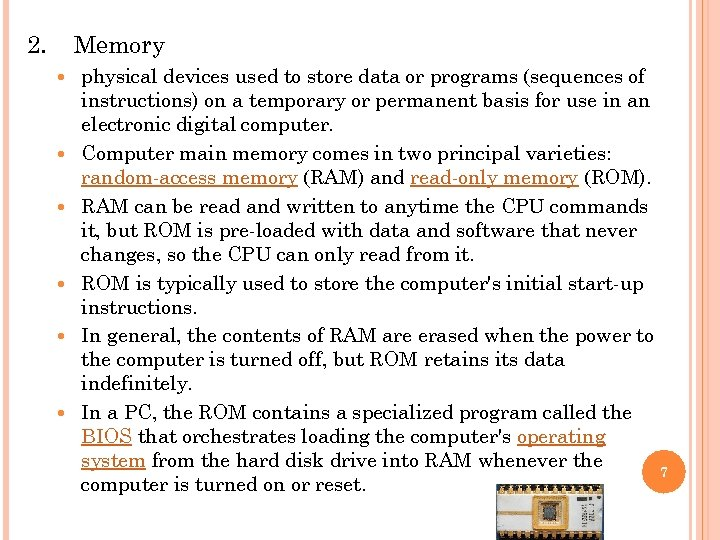 2. Memory physical devices used to store data or programs (sequences of instructions) on
