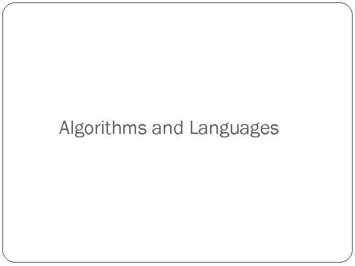Algorithms and Languages