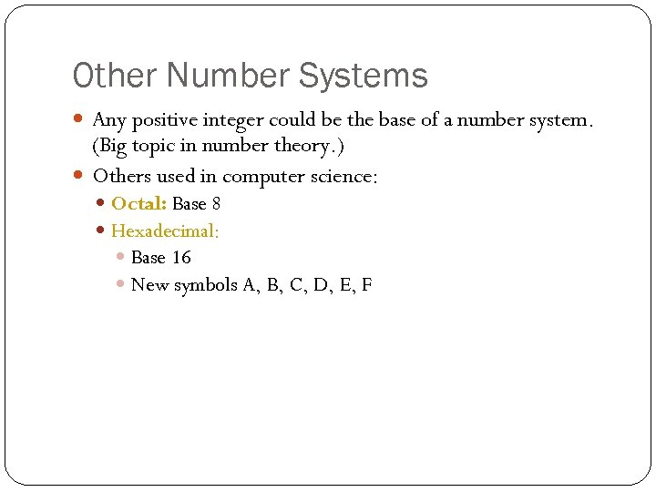 Other Number Systems Any positive integer could be the base of a number system.