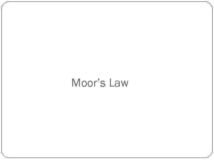 Moor's Law