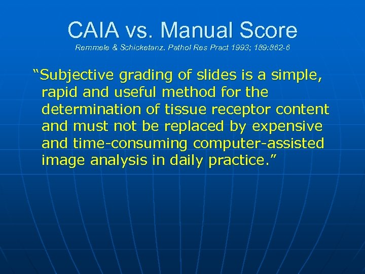 CAIA vs. Manual Score Remmele & Schicketanz. Pathol Res Pract 1993; 189: 862 -6