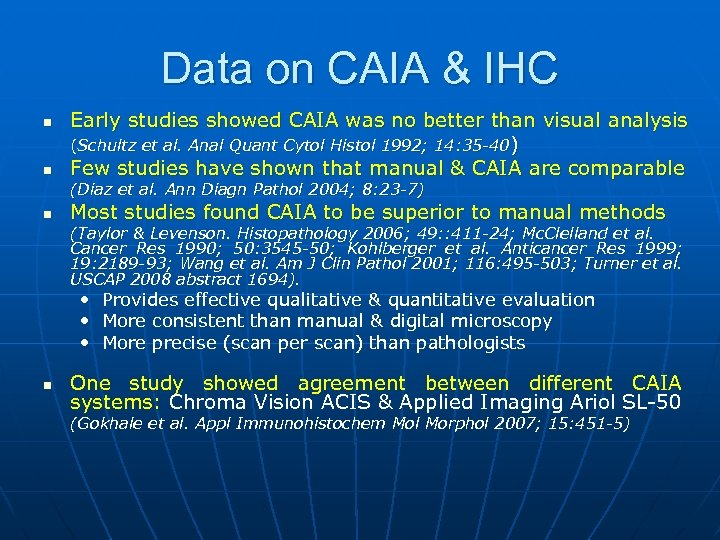 Data on CAIA & IHC n n Early studies showed CAIA was no better
