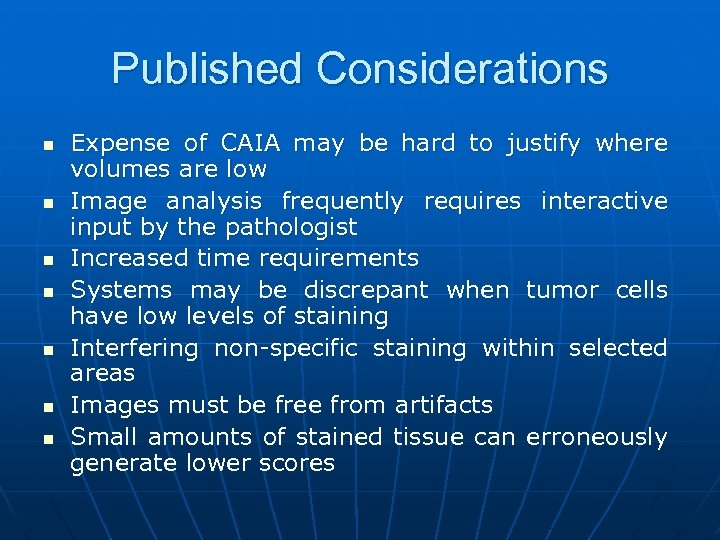 Published Considerations n n n n Expense of CAIA may be hard to justify
