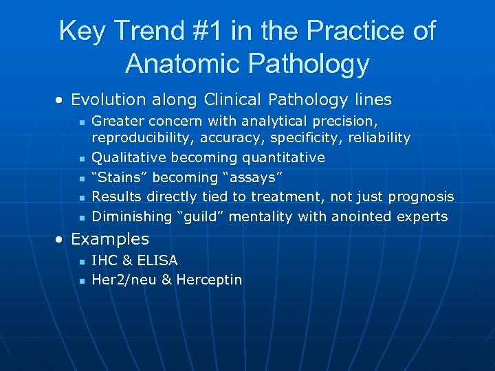 Key Trend #1 in the Practice of Anatomic Pathology • Evolution along Clinical Pathology