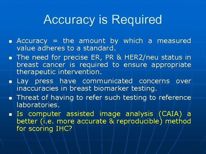 Accuracy is Required n n n Accuracy = the amount by which a measured