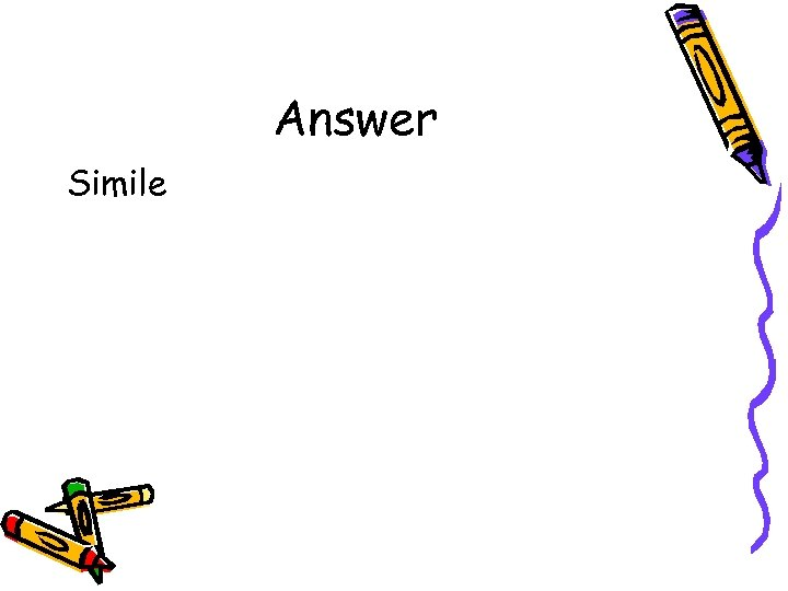 Answer Simile