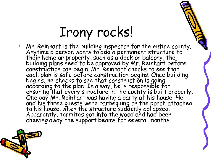 Irony rocks! • Mr. Reinhart is the building inspector for the entire county. Anytime