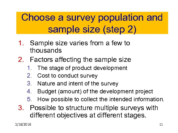 Choose a survey population and sample size (step 2) 1. Sample size varies from
