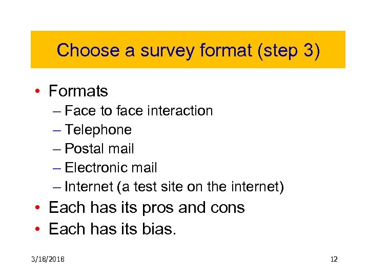 Choose a survey format (step 3) • Formats – Face to face interaction –