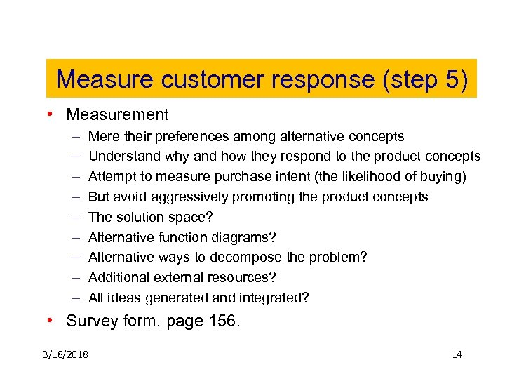 Measure customer response (step 5) • Measurement – – – – – Mere their