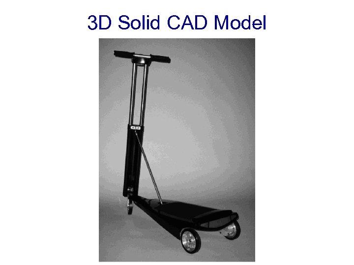 3 D Solid CAD Model