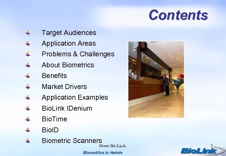 Contents Target Audiences Application Areas Problems & Challenges About Biometrics Benefits Market Drivers Application