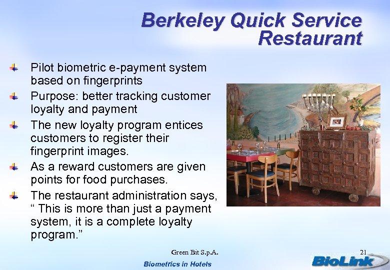 Berkeley Quick Service Restaurant Pilot biometric e-payment system based on fingerprints Purpose: better tracking