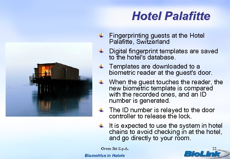 Hotel Palafitte Fingerprinting guests at the Hotel Palafitte, Switzerland Digital fingerprint templates are saved