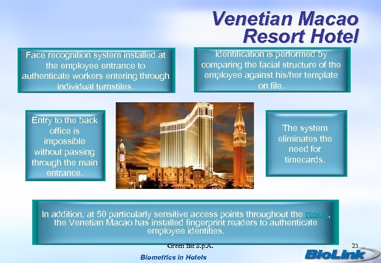 Venetian Macao Resort Hotel Face recognition system installed at the employee entrance to authenticate