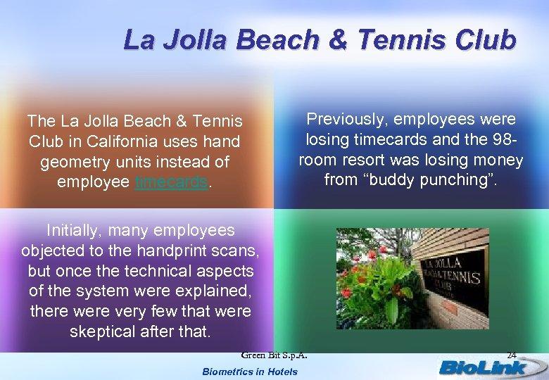 La Jolla Beach & Tennis Club The La Jolla Beach & Tennis Club in