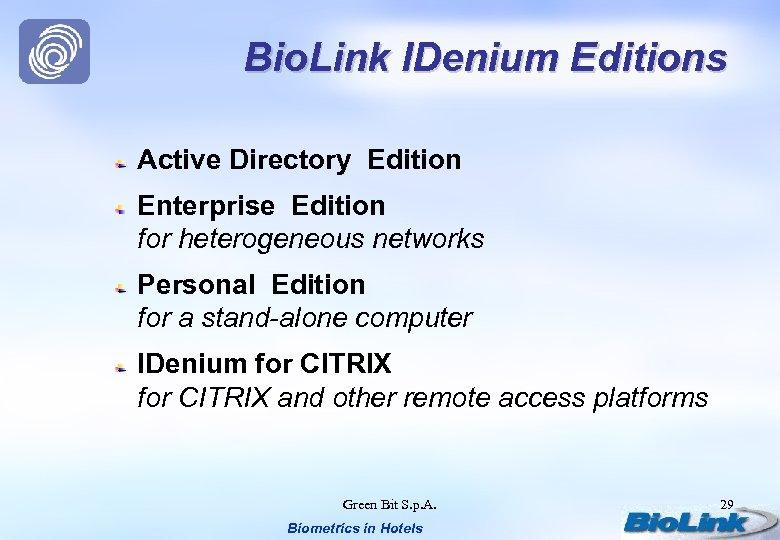 Bio. Link IDenium Editions Active Directory Edition Enterprise Edition for heterogeneous networks Personal Edition