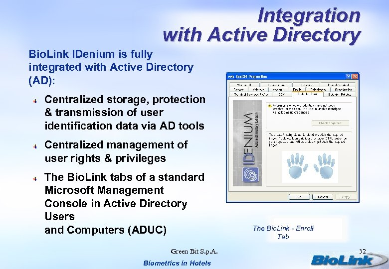 Integration with Active Directory Bio. Link IDenium is fully integrated with Active Directory (AD):