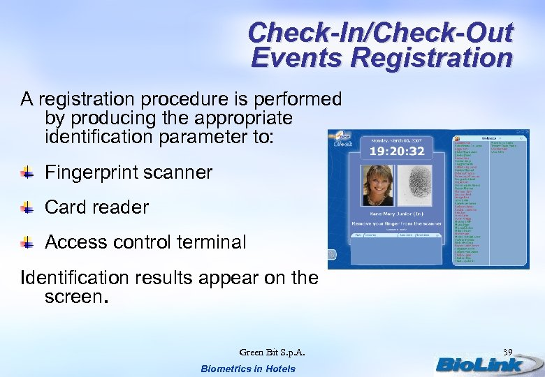 Check-In/Check-Out Events Registration A registration procedure is performed by producing the appropriate identification parameter