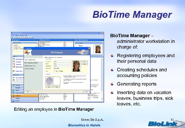Bio. Time Manager – administrator workstation in charge of: Registering employees and their personal