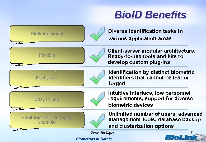 Bio. ID Benefits Multi-functional Diverse identification tasks in various application areas Flexible Client-server modular
