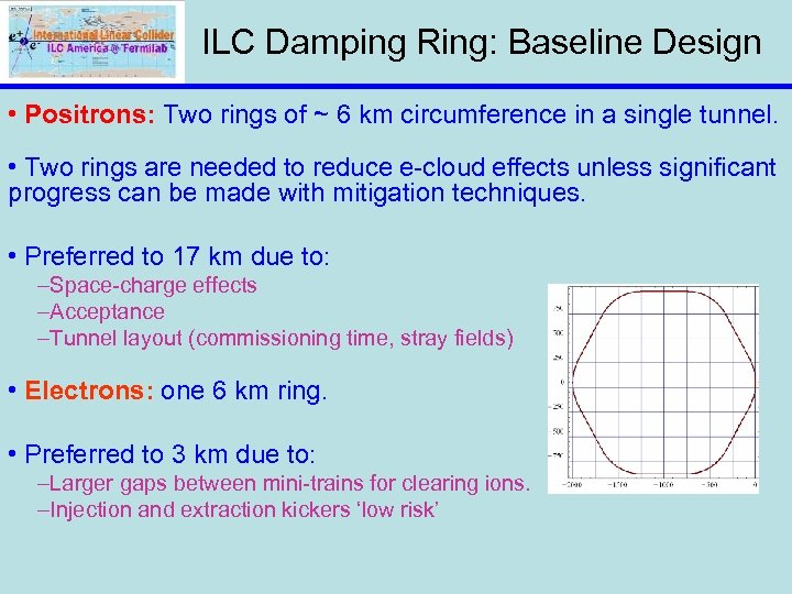 ILC Damping Ring: Baseline Design • Positrons: Two rings of ~ 6 km circumference