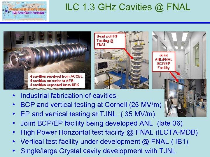 ILC 1. 3 GHz Cavities @ FNAL Bead pull RF Testing @ FNAL Joint
