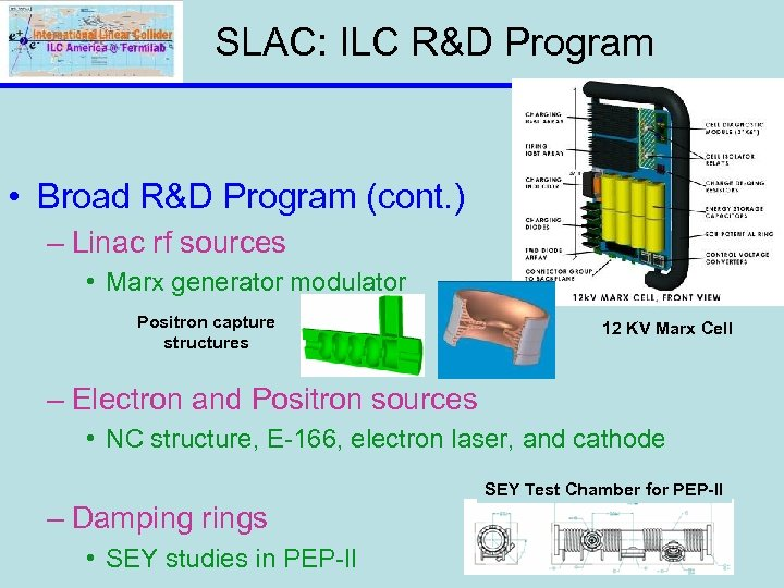 SLAC: ILC R&D Program • Broad R&D Program (cont. ) – Linac rf sources