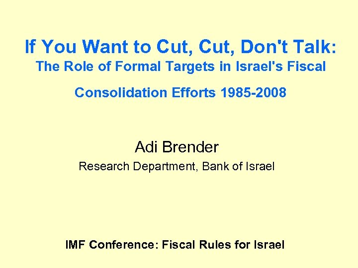 If You Want to Cut, Don't Talk: The Role of Formal Targets in Israel's