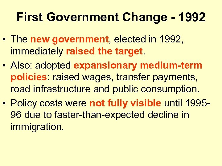 First Government Change - 1992 • The new government, elected in 1992, immediately raised