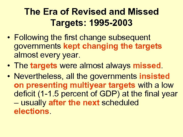 The Era of Revised and Missed Targets: 1995 -2003 • Following the first change