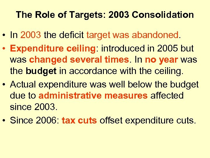 The Role of Targets: 2003 Consolidation • In 2003 the deficit target was abandoned.