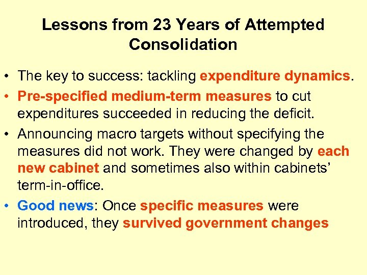 Lessons from 23 Years of Attempted Consolidation • The key to success: tackling expenditure