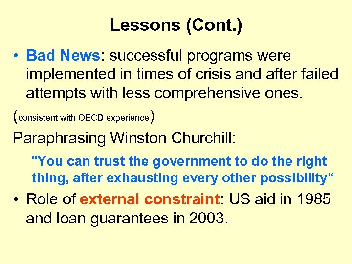 Lessons (Cont. ) • Bad News: successful programs were implemented in times of crisis