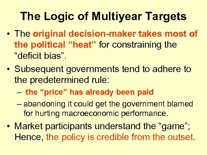 The Logic of Multiyear Targets • The original decision-maker takes most of the political