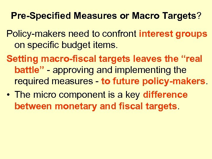 Pre-Specified Measures or Macro Targets? Policy-makers need to confront interest groups on specific budget