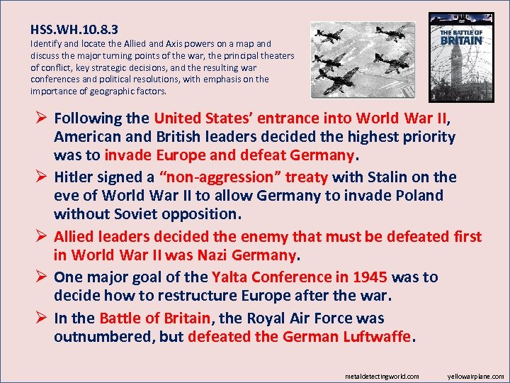 HSS. WH. 10. 8. 3 Identify and locate the Allied and Axis powers on