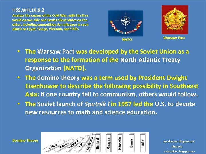 HSS. WH. 10. 9. 2 Analyze the causes of the Cold War, with the