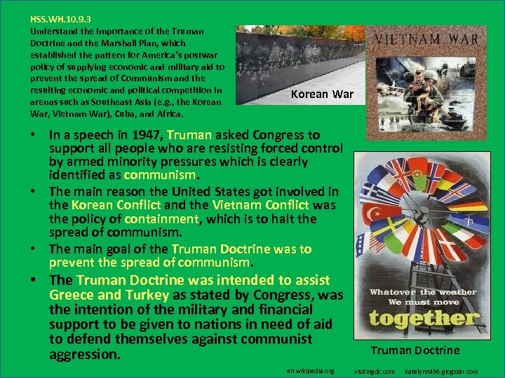 HSS. WH. 10. 9. 3 Understand the importance of the Truman Doctrine and the