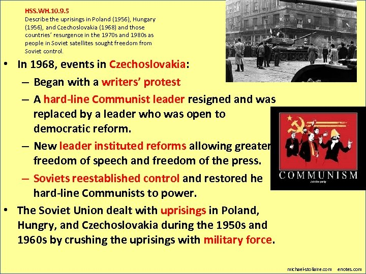 HSS. WH. 10. 9. 5 Describe the uprisings in Poland (1956), Hungary (1956), and