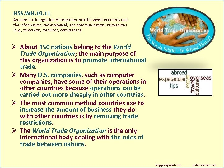 HSS. WH. 10. 11 Analyze the integration of countries into the world economy and