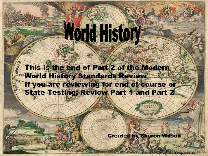 This is the end of Part 2 of the Modern World History Standards Review