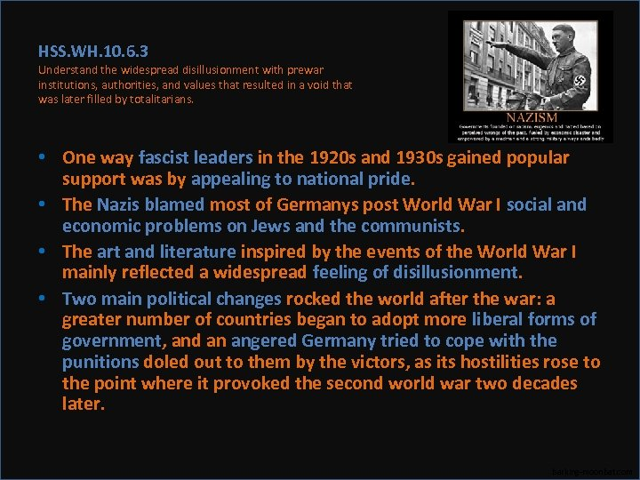 HSS. WH. 10. 6. 3 Understand the widespread disillusionment with prewar institutions, authorities, and
