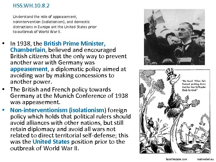 HSS. WH. 10. 8. 2 Understand the role of appeasement, nonintervention (isolationism), and domestic